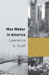 Max Weber in America | Lawrence Scaff |