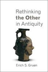 Rethinking the Other in Antiquity | Eric S. Gruen |