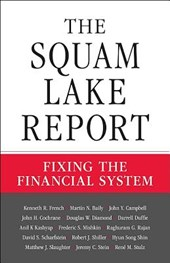 The Squam Lake Report - Fixing the Financial System