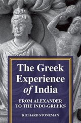 The Greek Experience of India - From Alexander to the Indo-Greeks | STONEMAN, Richard | 9780691154039
