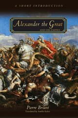 Alexander the Great and His Empire - A Short Introduction | Pierre Briant |