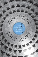 Pantheon : a new history of roman religion | Rüpke | 9780691156835