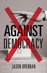 Against Democracy | Jason Brennan | 9780691162607