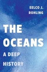 Oceans: a deep history | Eelco J. Rohling | 9780691168913