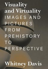 Visuality and Virtuality - Images and Pictures from Prehistory to Perspective | Whitney Davis | 9780691171944