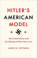 Hitler's american model | James Q. Whitman | 9780691172422