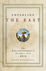 Unfabling the east | Jürgen Osterhammel | 9780691172729