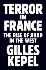 Terror in france | Gilles Kepel | 9780691174846