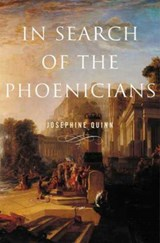 In search of the phoenicians | Josephine Quinn | 9780691175270