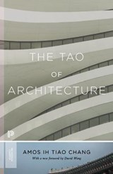 Tao of architecture | Amos Ih Tiao Chang | 9780691175713