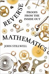 Reverse mathematics : proofs from the inside out | Stillwell | 9780691177175