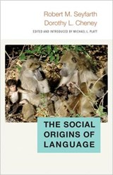 The Social Origins of Language | Seyfarth, Robert M. ; Cheney, Dorothy L. | 9780691177236