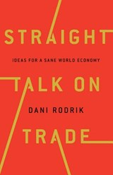 Straight talk on trade | Dani Rodrik | 9780691177847