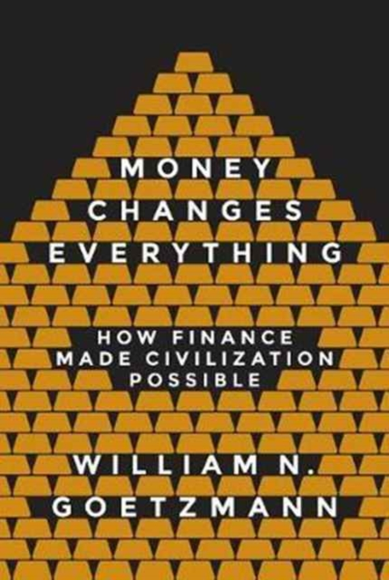 Money Changes Everything | Goetzman, William N. | 9780691178370