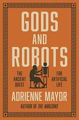 Gods and robots | Adrienne Mayor | 9780691183510