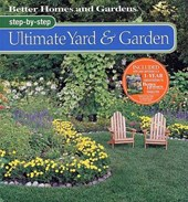 Better Homes and Gardens Step-by-Step Ultimate Yard and Garden