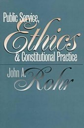 Public Service, Ethics, and Constitutional Practice