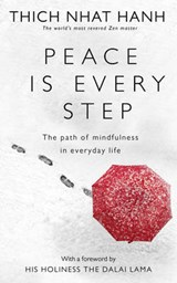 Peace Is Every Step:The Path of Mindfulness in Everyday Life | Thich Nhat Hanh | 9780712674065