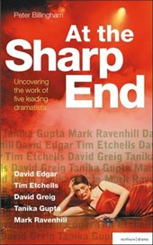 At the Sharp End: Uncovering the Work of Five Leading Dramat