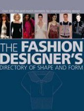 Fashion Designer's Directory of Shape and Form