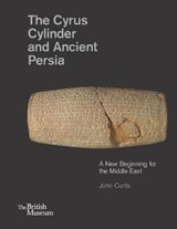 The Cyrus Cylinder and Ancient Persia | John Curtis |