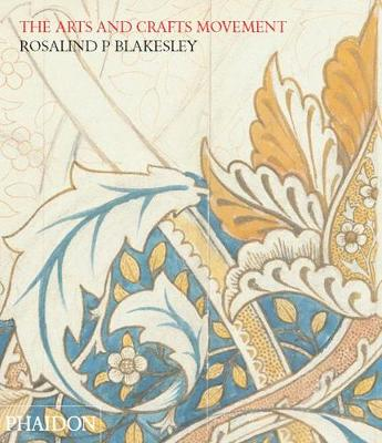 The Arts and Crafts Movement | Rosalind Blakesley |