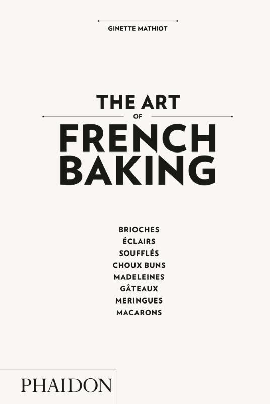 Art of French Baking | Ginette Mathiot |