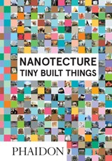 Nanotecture : tiny built things | Rebecca Roke | 9780714870601