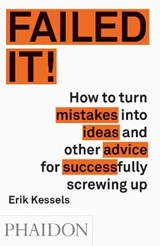 Failed it! | erik kessels | 9780714871196