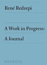 Rene redzepia work in progress: a journal | René Redzepi | 9780714877549