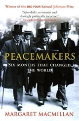 Peacemakers Six Months that Changed The World | Margaret Macmillan |