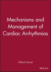 Mechanisms and Management of Cardiac Arrhythmias
