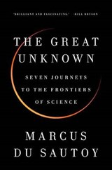 The Great Unknown | Marcus Du Sautoy | 9780735221802