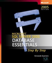 Microsoft SQL Server 2005 - Database Essentials Step by Step