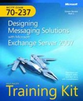 MCITP Self-Paced Training Kit (Exam 70-237) - Designing Messaging Solutions with Microsoft Exchange Server