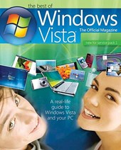 The Best of Windows Vista - The Official Magazine - A Real Life Guide to Windpws Vista and Your PC