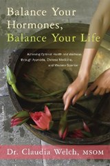 Balance Your Hormones, Balance Your Life | Claudia Welch | 9780738214825