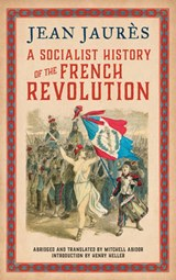 Socialist History of the French Revolution | Jean Jaures | 9780745335001
