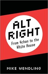 Alt-Right | Mike Wendling | 9780745337456