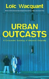 Urban Outcasts | Loïc Wacquant |