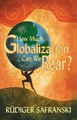 How Much Globalization Can We Bear? | Rüdiger Safranski |