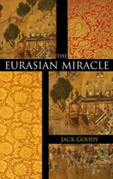 The Eurasian Miracle | Jack Goody |