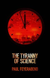 The Tyranny of Science | Paul K. Feyerabend |