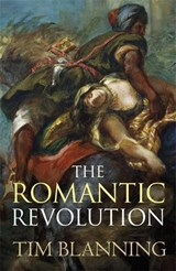 Romantic Revolution | Tim Blanning |