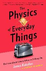 Physics of everyday things | James Kakalios | 9780770437756