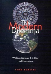 The Modern Dilemma : Wallace Stevens, T. S. Eliot, and Humanism