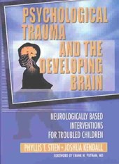 Psychological Trauma and the Developing Brain
