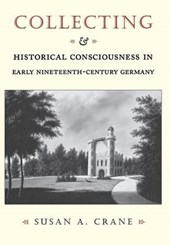 Collecting & Historical Consciousness in early Nineteenth - Century Germany