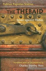 The Thebaid - Seven against Thebes | Publius Papiniu Statius |