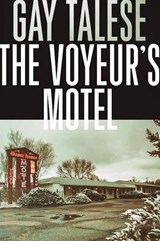 The Voyeur's Motel | Gay Talese | 9780802125811